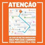 MARCHA PELA VIDA ALTERA SAÍDA PARA 16H NO METRO BRIGADEIRO